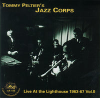 Tommy Peltier's Jazz Corps - Live At the Lighthouse 1963-67 Vol II - CJR 1138