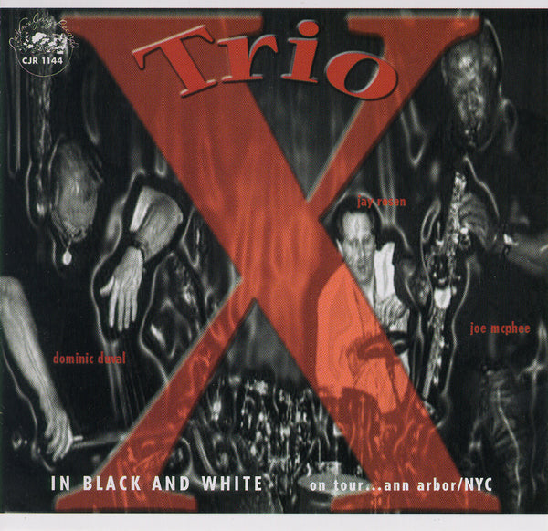 Trio X - Dominic Duval - Jay Rosen - Joe McPhee - In Black and White - CJR 1144