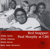 Paul Murphy at CBS - Red Snapper - CJR 1167