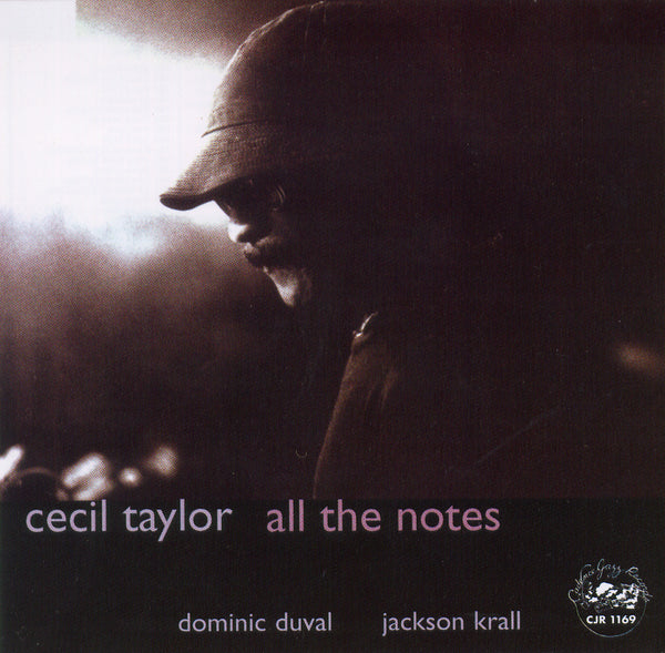 Cecil Taylor - All the Notes - CJR 1169