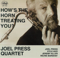 Joel Press Quartet - How's the Horn Treating You? - CJR 1182