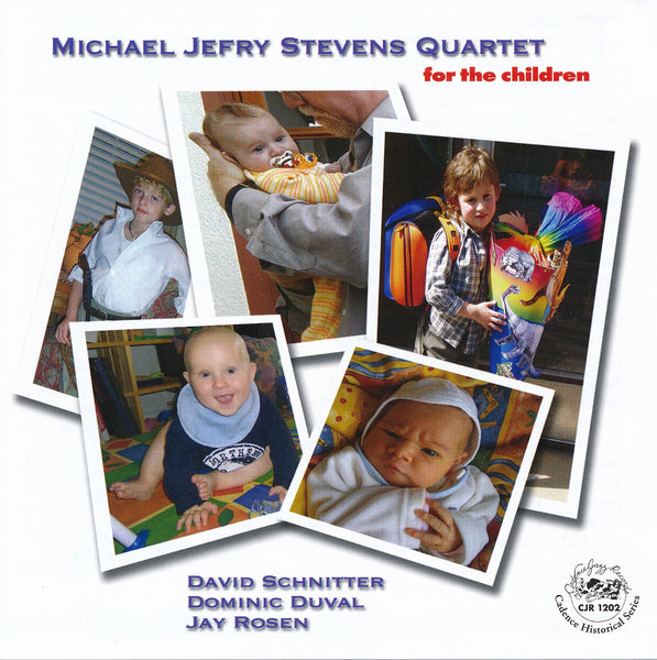 Michael Jefry Stevens Quartet - For the Children - CJR 1202