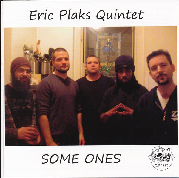 Eric Plaks Quintet - Some Ones - CJR 1223
