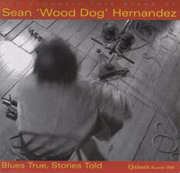 Sean Hernandez - Blues True, Stories Told - QUIXOTIC 5008