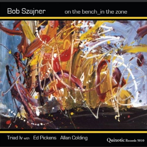 Bob Szajner - On The Bench In The Zone - QUIXOTIC 5010
