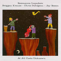 Briggan Krauss - Chris Dahlgren - Jay Rosen - At All Costs Unknown - CIMP 216