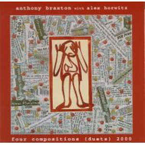 Anthony Braxton with Alex Horwitz - Four Compositions (Duets) 2000 - CIMP 235