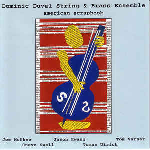 Dominic Duval String & Brass Ensemble - American Scrapbook - CIMP 261