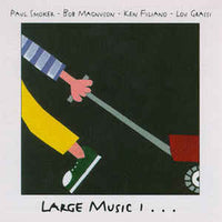 Paul Smoker - Bob Magnuson - Ken Filiano - Lou Grassi - Large Music 1 - CIMP 219