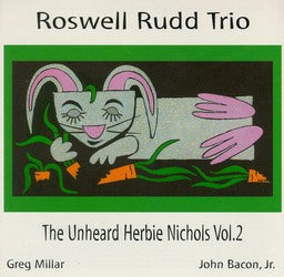Roswell Rudd Trio - The Unheard Herbie Nicols Vol. 2 - CIMP 146