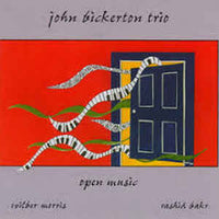 John Bickerton Trio - Open Music - CIMP 202