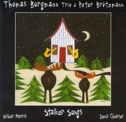 Thomas Borgmann Trio & Peter Brotzmann - Stalker Songs - CIMP 160