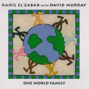 Kahil El'Zabar with David Murray - One World Family - CIMP 220