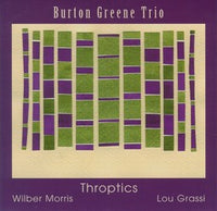 BURTON GREENE TRIO - THROPTICS - CIMP 182