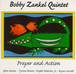 Bobby Zankel Quintet - Prayer and Action - CIMP 131