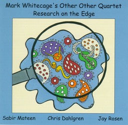 Mark Whitecap's Other Other Quartet - Research on the Edge - CIMP 193