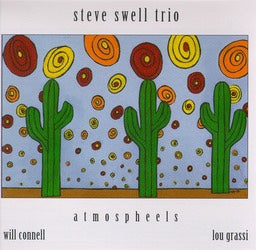 STEVE SWELL TRIO - ATMOSPHEELS - CIMP 184