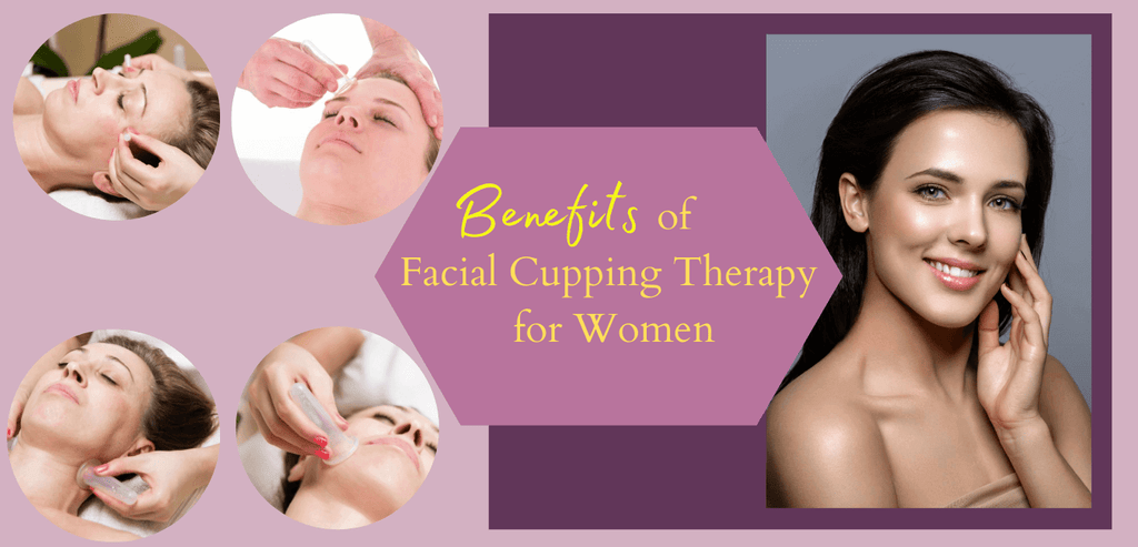 Benefits of Facial Cupping Therapy for Women