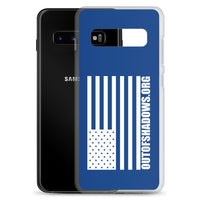 Samsung Case - OUT OF SHADOWS