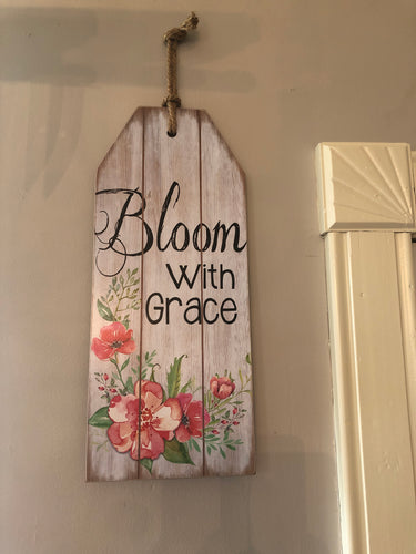 Bloom with grace sign