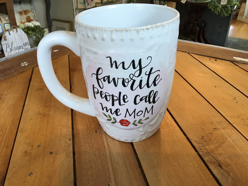 My favorite people call me mom mug
