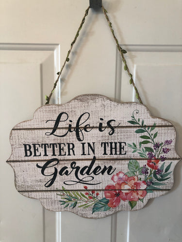 Life is better in the garden sign
