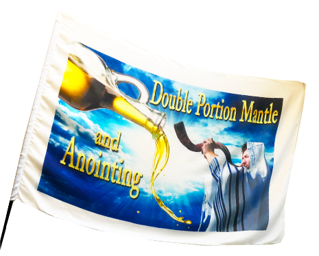 Double Portion Mantle and Anointing Worship Flag