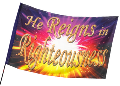 He Reigns in Righteousness Worship Flag