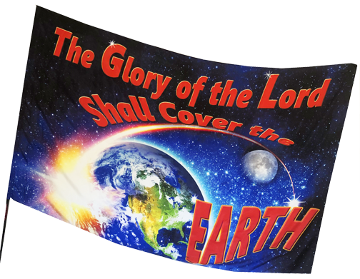 The Glory of the Lord Shall Cover the Earth Worship Flag