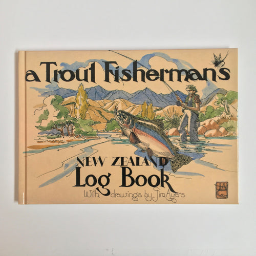 A Trout Fisherman's NZ Log Book
