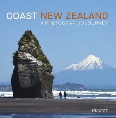 Coast New Zealand - A Photographic Journey by Ted Scott