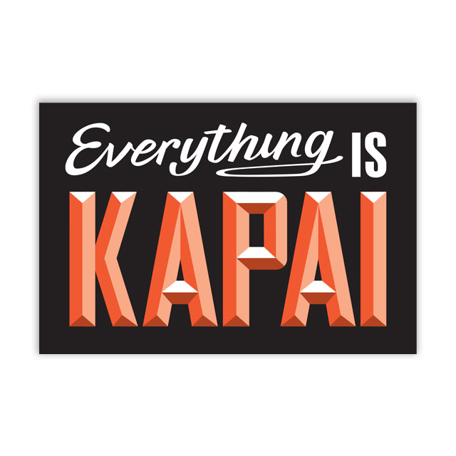 Everything is Kapai Sign
