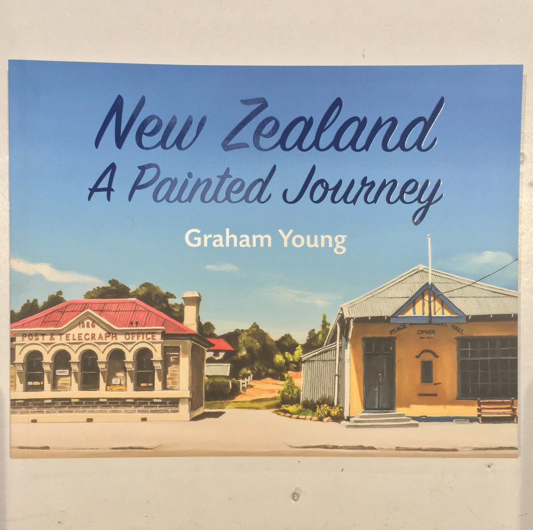 New Zealand - A Painted Journey by Graham Young