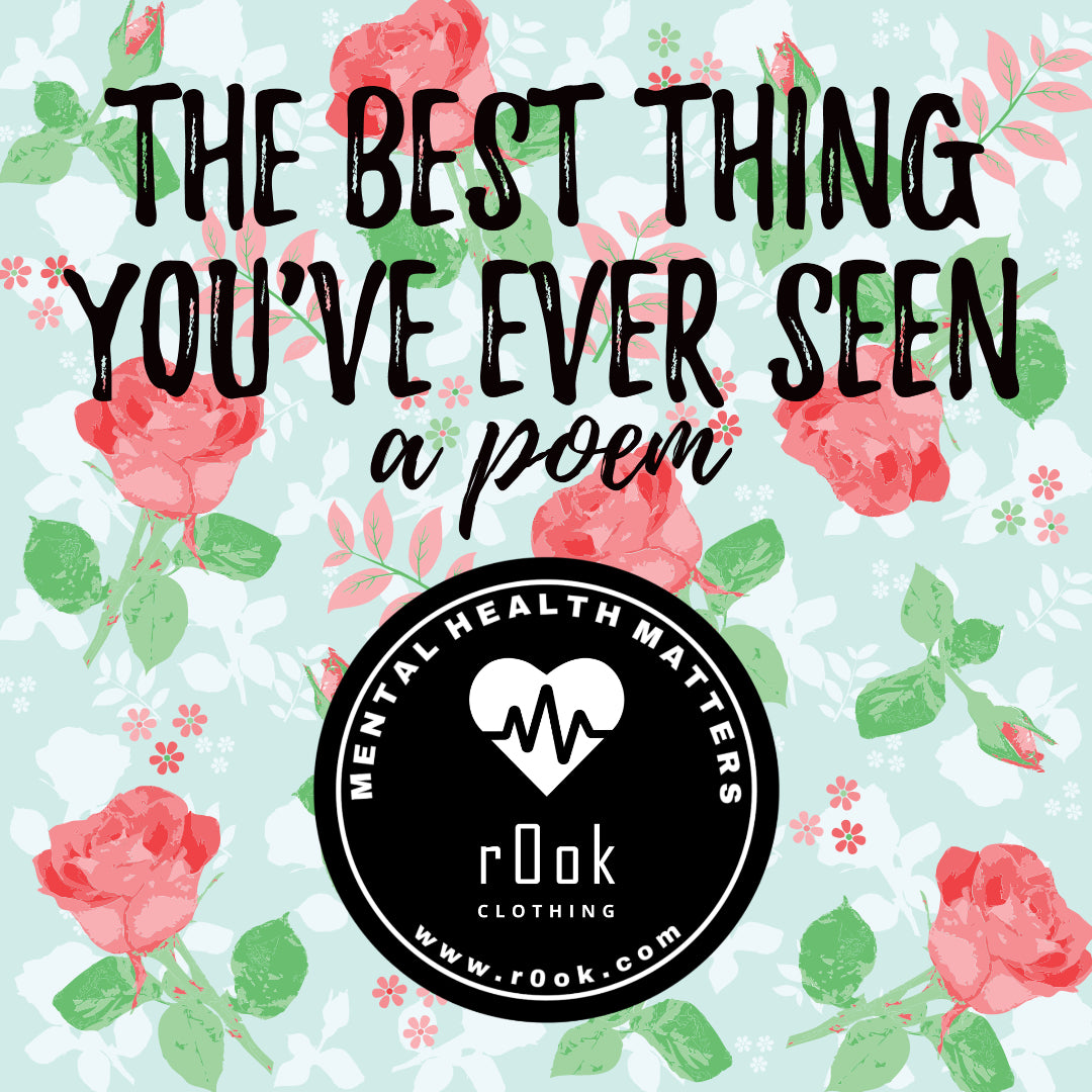 THE BEST THING YOU'VE EVER SEEN (A Poem by Bryan Ingram) | r0ok Positivity Blog