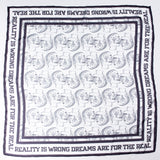 """Reality is wrong, dreams are for the real"" Bandana"