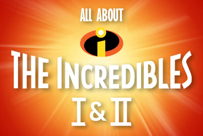 All about the Incredibles 1 and 2