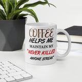 Never Killed Anyone Mug