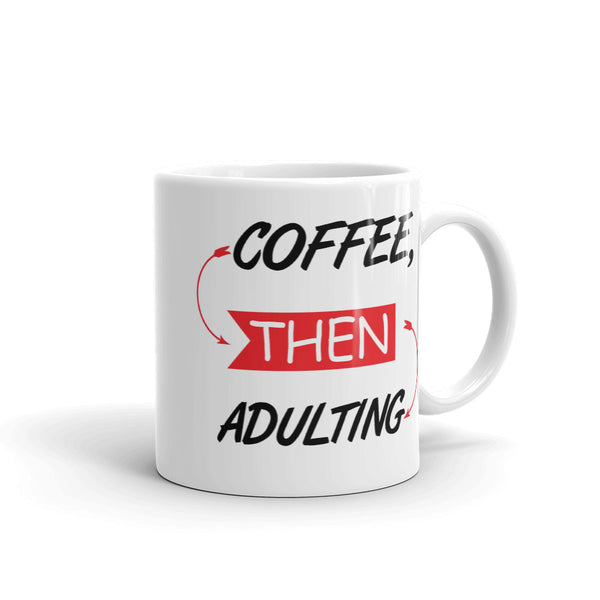 Coffee then Adulting Coffee Mug