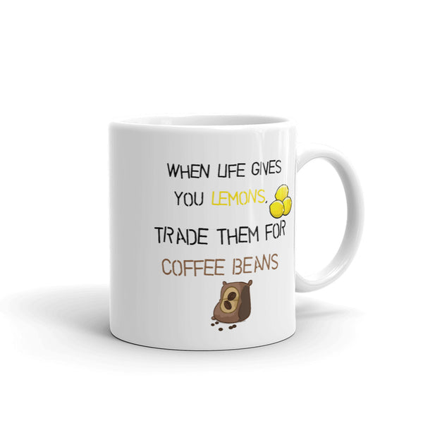 When Life Gives You Lemons Coffee Mug