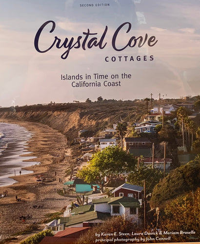 Crystal Cove Cottages: Islands in Time on the California Coast, Second Edition