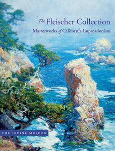 The Fleischer Collection Book: Masterworks of California Impressionism, published in 2019 (Hardbound)