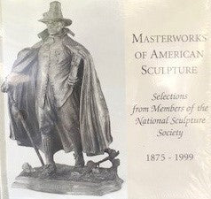 Masterworks of American Sculpture: Selections from the Members of the National Sculpture Society, 1875-1999 (Softbound)