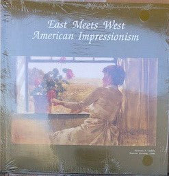 East Meets West American Impressionism (Softbound)