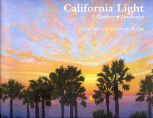 California Light, A Century of Landscape, Paintings of the California Art Club, published in 2011 (Hardbound)