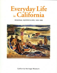 Everyday Life in California, Regional Watercolors, 1930-1960, published in 2004 (Softbound)
