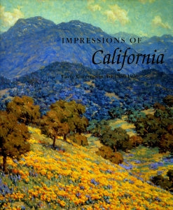 Impressions of California: Early Currents in Art 1850-1930, published in 1996 (Hardbound)