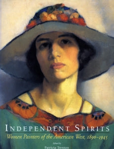 Independent Spirits: Women Painters of the American West, 1890-1945 (Softbound)