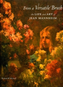 From a Versatile Brush, The Life and Art of Jean Mannheim, published in 2011 (Hardbound)