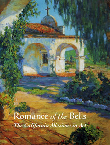Romance of the Bells: The California Missions in Art, published in 1995 (Hardbound)
