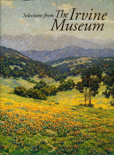 Selections from the Irvine Museum, older, original edition, 1992 (Hardbound)